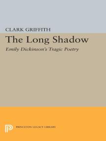 Long Shadow: Emily Dickinson's Tragic Poetry