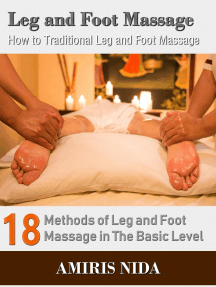 Leg and Foot Massage: How to Traditional Leg and Foot Massage?