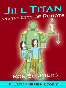 Jill Titan and the City of Robots