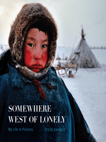 Somewhere West of Lonely: My Life in Pictures