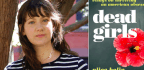 Alice Bolin and Kristen Martin on the Problem With Dead Girl Stories