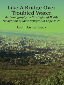 Like A Bridge Over Troubled Water: An Ethnography on Strategies of Bodily Navigation of Male Refugees in Cape Town