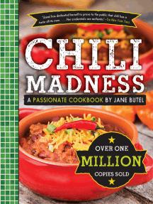 Jane Butel's Chili Madness: A Passionate Cookbook