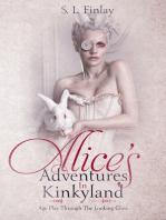 Alice's Adventures In Kinkyland