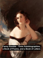 Fanny Kemble - Three Autobiographies, a Book of Poems, and a Book of Letters