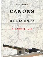 Canons de légende, Picardie 1918