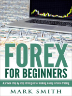 Forex: Beginners Guide - Proven Steps and Strategies to Make Money in Forex Trading