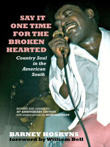 Say It One Time For The Brokenhearted: Country Soul In The American South