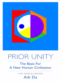 Prior Unity: The Basis for a New Human Civilization