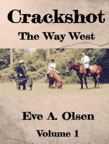 Crackshot: The Way West: Crackshot, #1