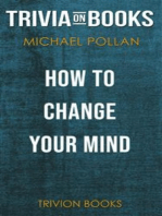 How to Change Your Mind by Michael Pollan (Trivia-On-Books)