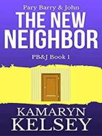 Pary Barry & John- The New Neighbor