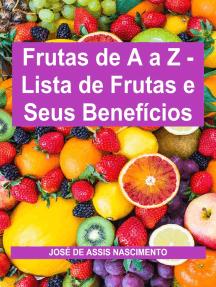 Frutas de A a Z: Lista de Frutas e Seus Benefícios