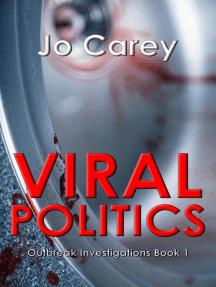 Viral Politics: Outbreak Investigations, #1