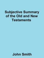 Subjective Summary of the Old and New Testaments