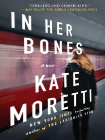 In Her Bones: A Novel