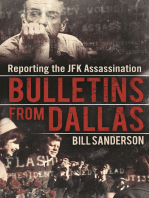Bulletins from Dallas: Reporting the JFK Assassination