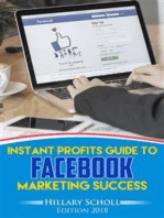 Instant Profits Guide to FACEBOOK Marketing Success