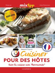 MIXtipp: Cuisiner Pour des Hôtes (francais): faire la cuisine avec Thermomix®