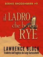 Il Ladro che Beveva Rye