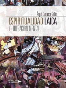 Espiritualidad Laica y Liberación Mental