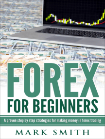 Forex for Beginners: A proven step by step strategies for makng money in forex trading