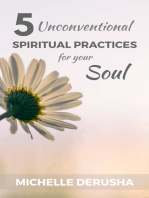5 Unconventional Spiritual Practices for Your Soul