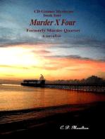 Murder X Four