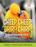 Cheep Cheep! Chirp Chirp! Guide to Keeping a Bird! Pet Books for Kids - Children's Animal Care & Pets Books