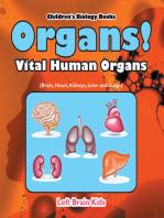 Organs! Vital Human Organs (Brain, Heart, Kidneys, Liver and Lungs) - Children's Biology Books