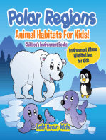 Polar Regions - Animal Habitats for Kids! Environment Where Wildlife Lives for Kids - Children's Environment Books