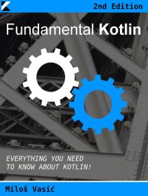Fundamental Kotlin, Second Edition