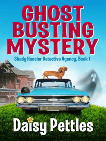 Ghost Busting Mystery: Shady Hoosier Detective Agency (Book 1)