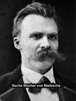 Sechs Bücher von Nietzsche