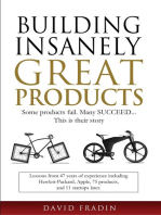 Building Insanely Great Products: Some Products Fail, Many Succeed… This is their Story