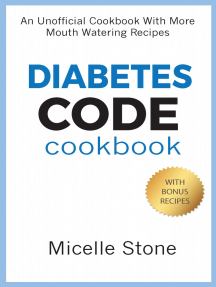 Diabetes Code Cookbook: An Unofficial Cookbook With More Mouth Watering Recipes