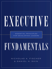 Executive Fundamentals: Essential Principles for Developing Leaders