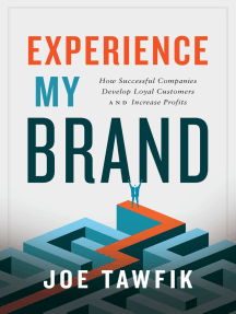 Experience My Brand: How Successful Companies Develop Loyal Customers and Increase Profits