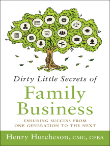 Dirty Little Secrets of Family Business (3rd Edition): Ensuring Success from One Generation to the Next