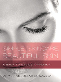 Simple Skincare, Beautiful Skin: A Back-to-Basics Approach