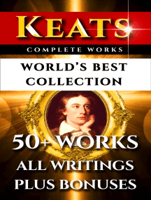 John Keats Complete Works – World's Best Collection: 50+ Works - All Poems, Poetry, Posthumous Works, Letters & Rarities Plus Biography and Bonuses