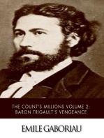The Count's Millions Volume 2: Baron Trigault's Vengeance