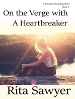 On The Verge With A Heartbreaker