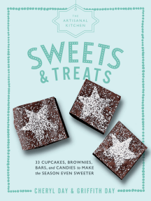 The Artisanal Kitchen: Sweets and Treats: 33 Cupcakes, Brownies, Bars, and Candies to Make the Season Even Sweeter