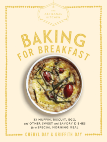 The Artisanal Kitchen: Baking for Breakfast: 33 Muffin, Biscuit, Egg, and Other Sweet and Savory Dishes for a Special Morning Meal