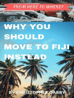From Here to Where? Why You Should Move to Fiji Instead
