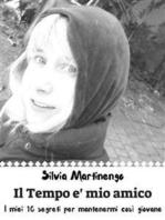 Il tempo è mio amico: I miei 10 segreti per mantenermi così giovane