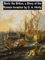 Beric the Briton, A Story of the Roman Invasion