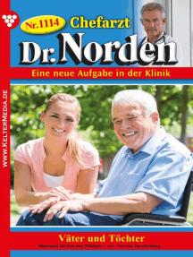 Chefarzt Dr. Norden 1114 – Arztroman: Väter und Töchter