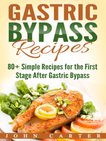 Gastric Bypass Recipes: 80+ Simple Recipes for the First Stage After Gastric Bypass Surgery